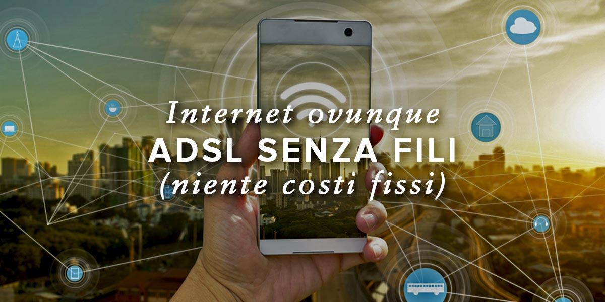 ADSL Senza Fili: Internet Via Wi Fi Senza Costi Fissi