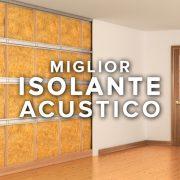 Miglior isolante acustico per pareti, pavimento, soffitto